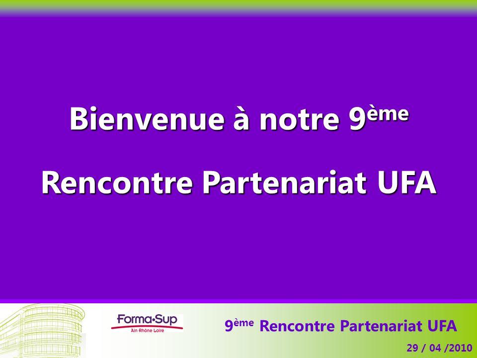 Rencontre Partenariat UFA 9ème Rencontre Partenariat UFA