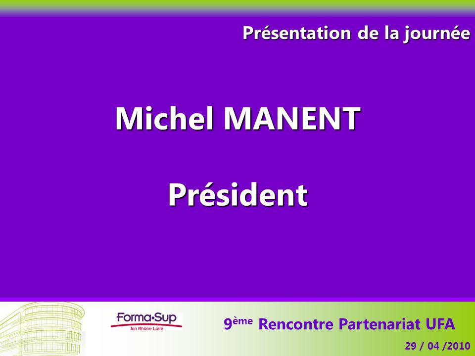 Michel MANENT Président 9ème Rencontre Partenariat UFA