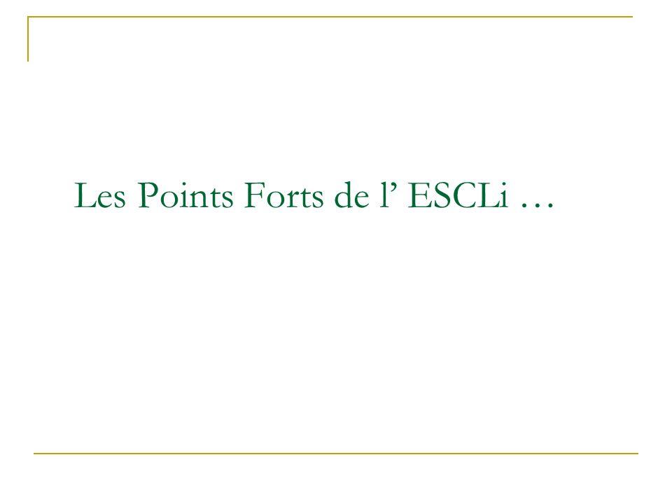 Les Points Forts de l' ESCLi …