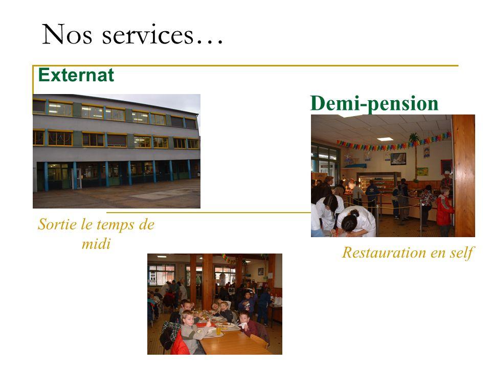Nos services… Demi-pension Externat Sortie le temps de midi