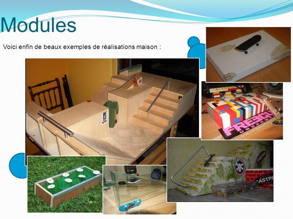 Modules Voici enfin de beaux exemples de réalisations maison :