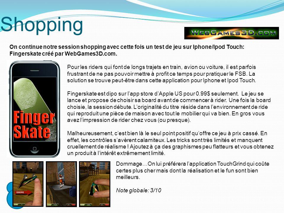 Shopping On continue notre session shopping avec cette fois un test de jeu sur Iphone/Ipod Touch: Fingerskate créé par WebGames3D.com.