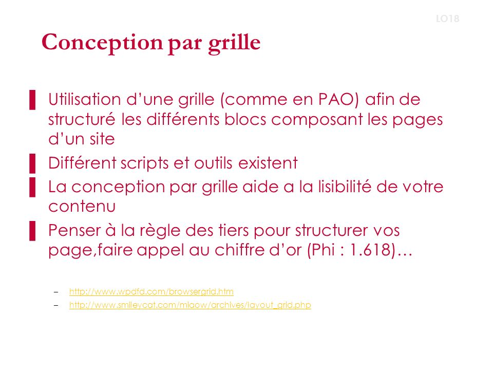 Conception par grille LO18. Utilisation d'une grille (comme en PAO) afin de structuré les différents blocs composant les pages d'un site.