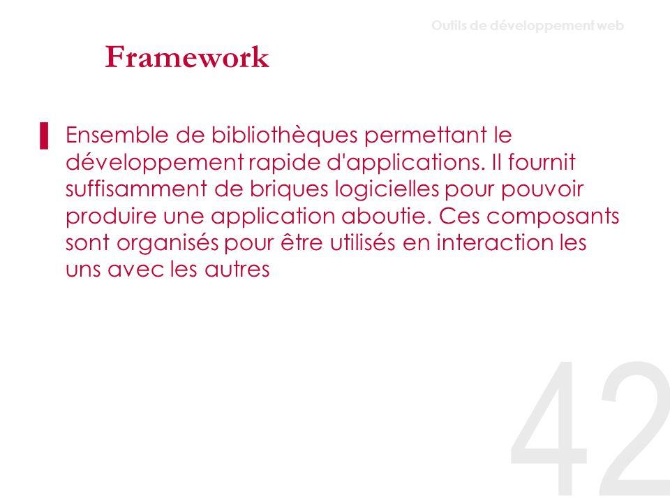 Framework Outils de développement web.