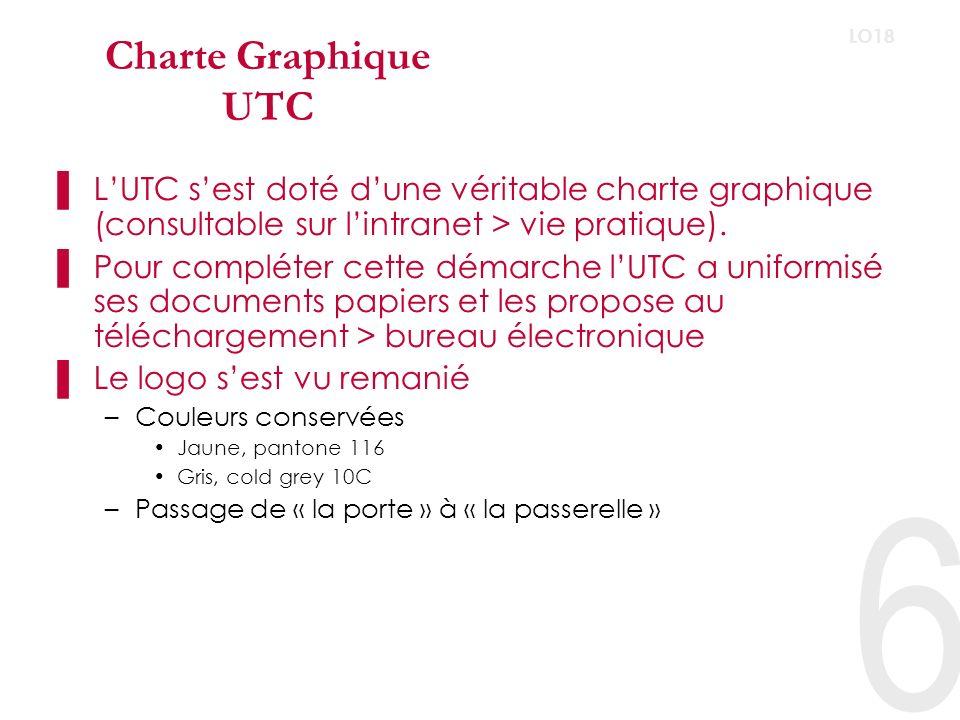 Charte Graphique UTC LO18. L'UTC s'est doté d'une véritable charte graphique (consultable sur l'intranet > vie pratique).