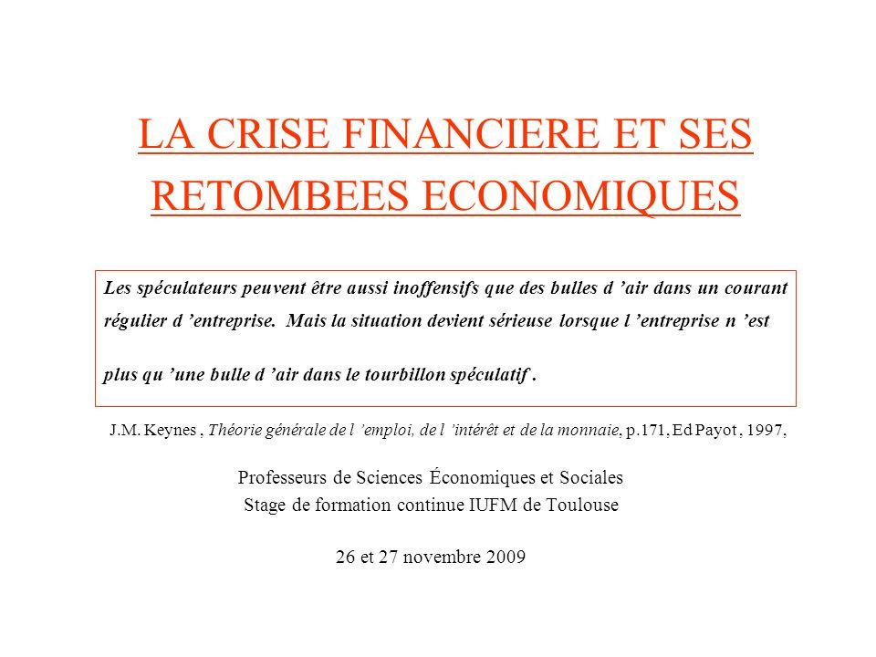 LA CRISE FINANCIERE ET SES RETOMBEES ECONOMIQUES