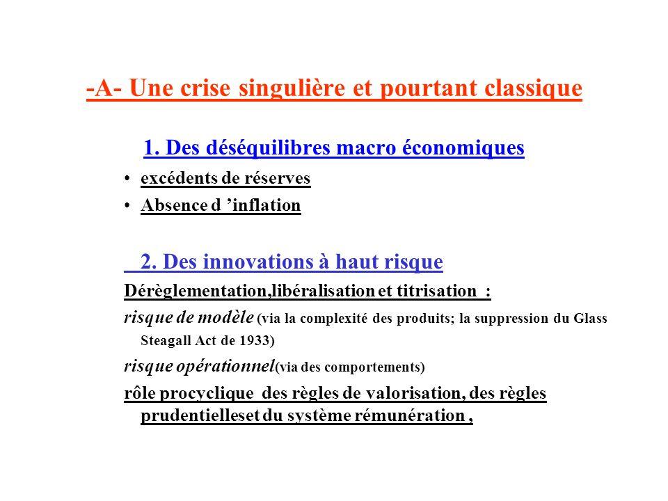 -A- Une crise singulière et pourtant classique