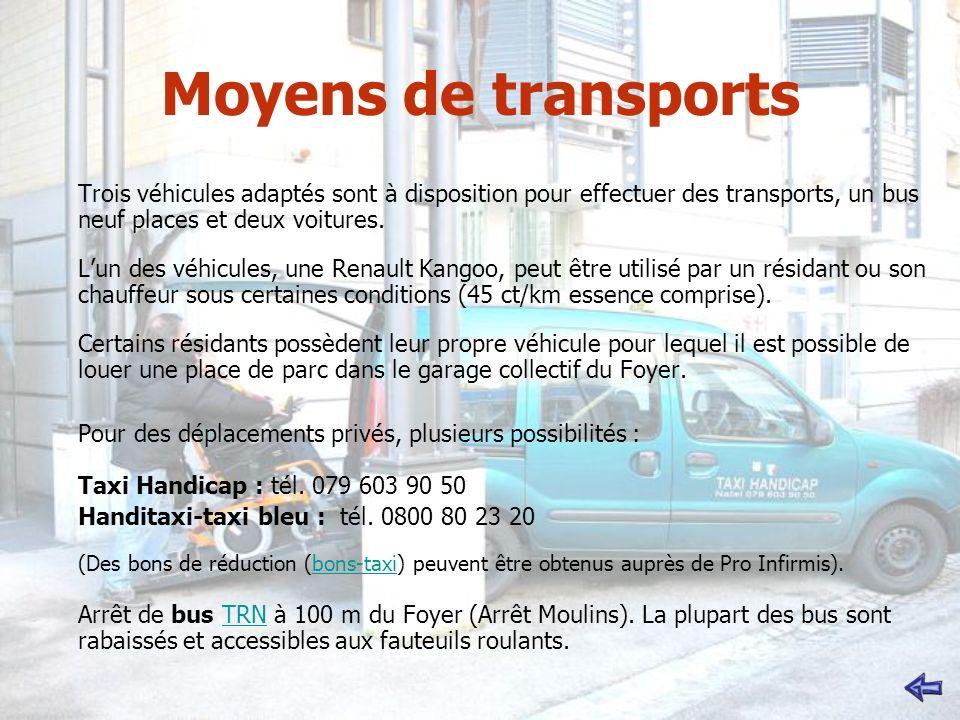 Moyens de transports Trois véhicules adaptés sont à disposition pour effectuer des transports, un bus neuf places et deux voitures.