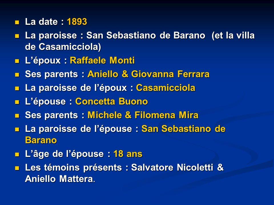 La date : 1893 La paroisse : San Sebastiano de Barano (et la villa de Casamicciola) L'époux : Raffaele Monti.