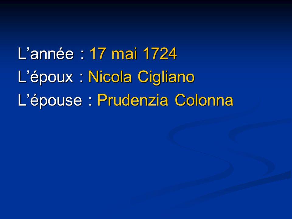 L'année : 17 mai 1724 L'époux : Nicola Cigliano L'épouse : Prudenzia Colonna
