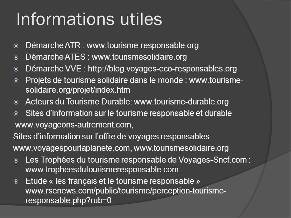 Informations utiles Démarche ATR : www.tourisme-responsable.org
