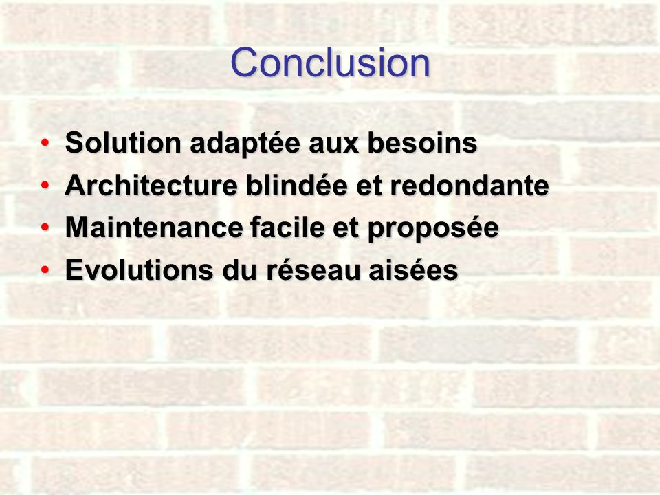 Conclusion Solution adaptée aux besoins