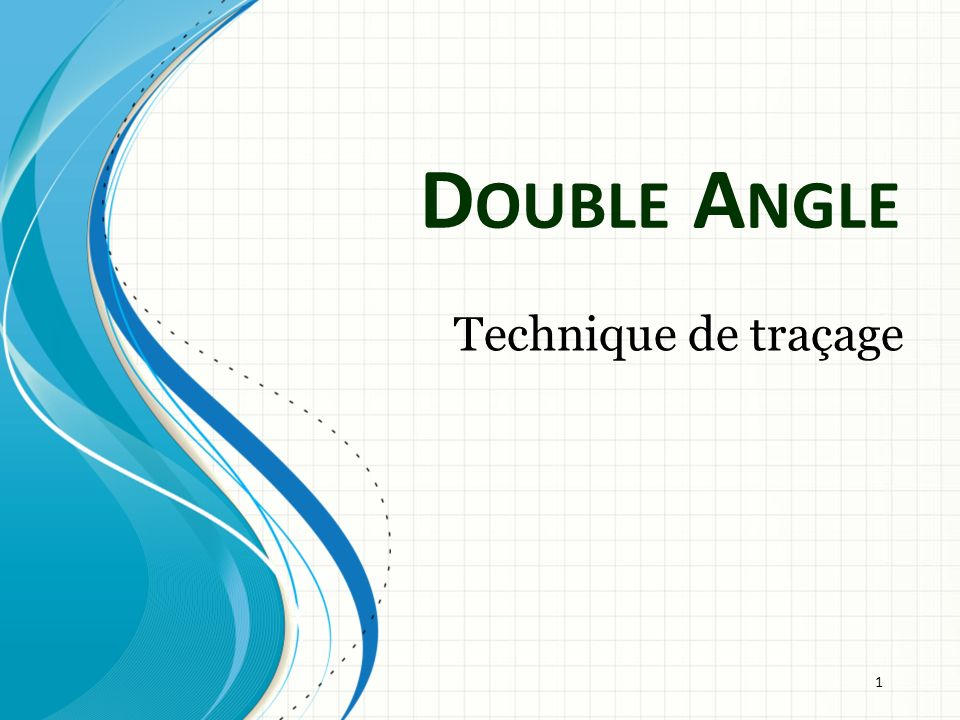 Double Angle Technique de traçage 1