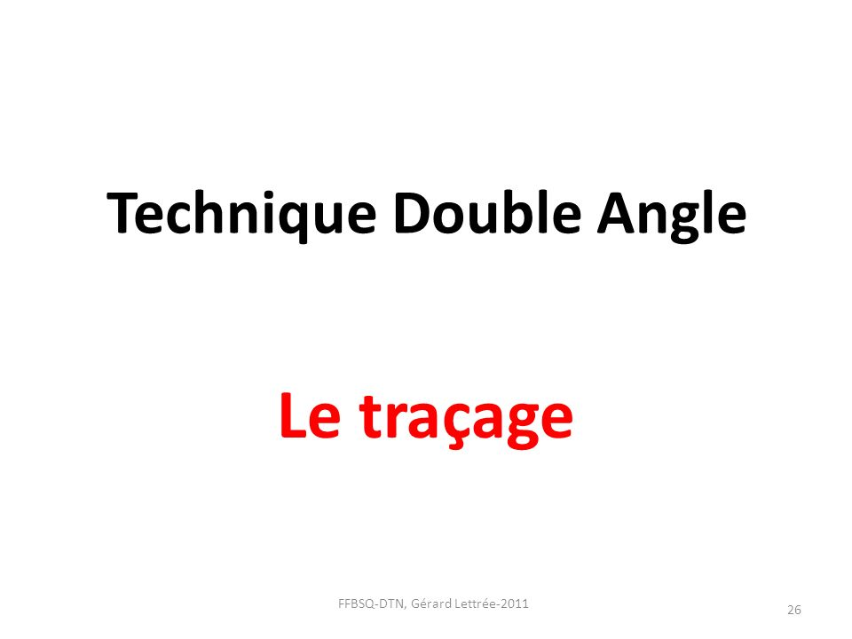 Technique Double Angle