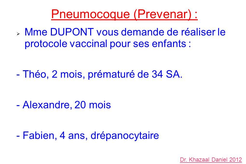 Pneumocoque (Prevenar) :