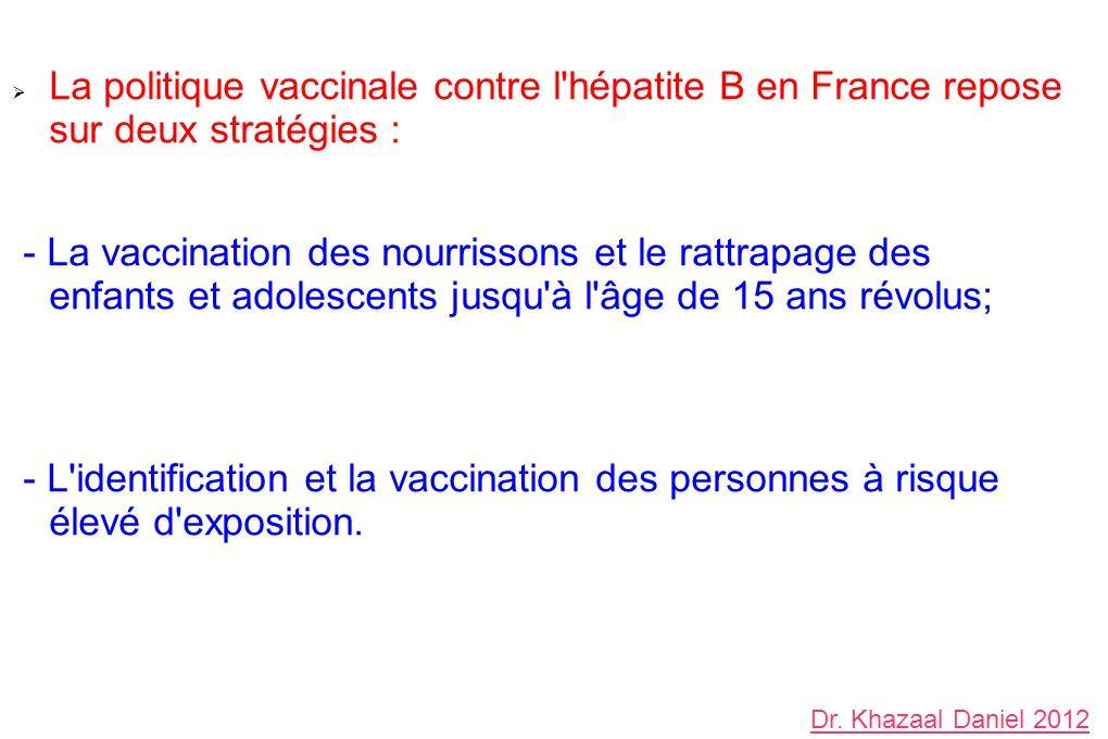 La politique vaccinale contre l hépatite B en France repose sur deux stratégies :
