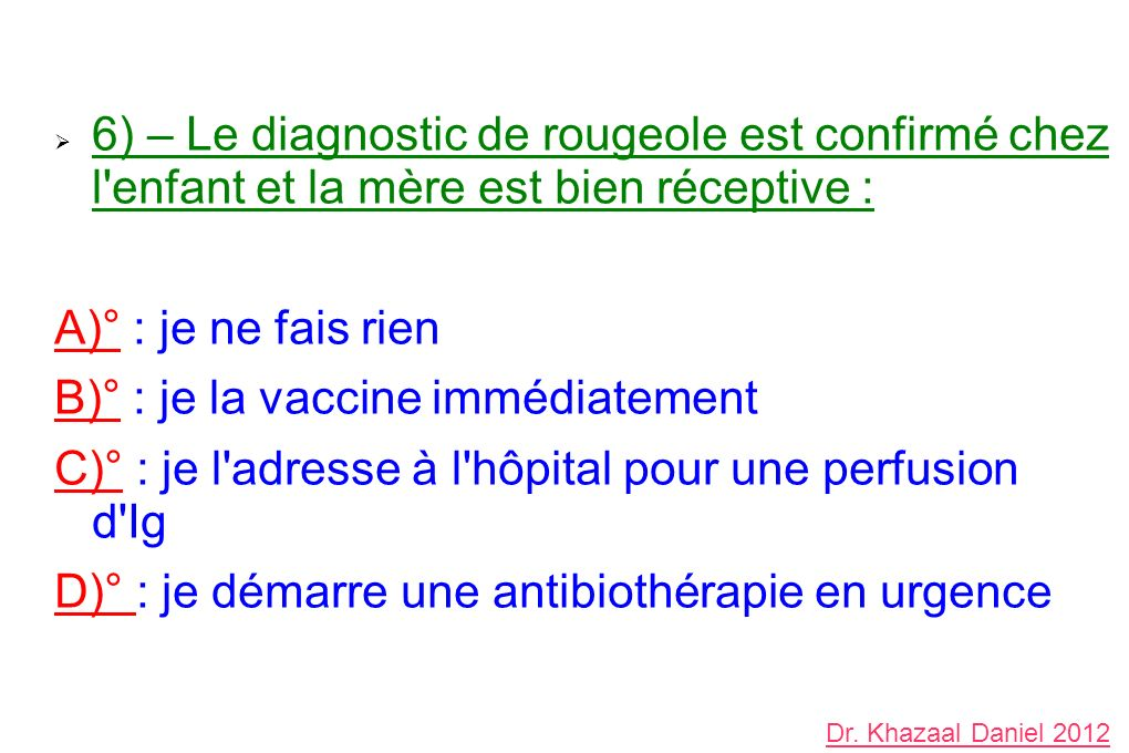 B)° : je la vaccine immédiatement