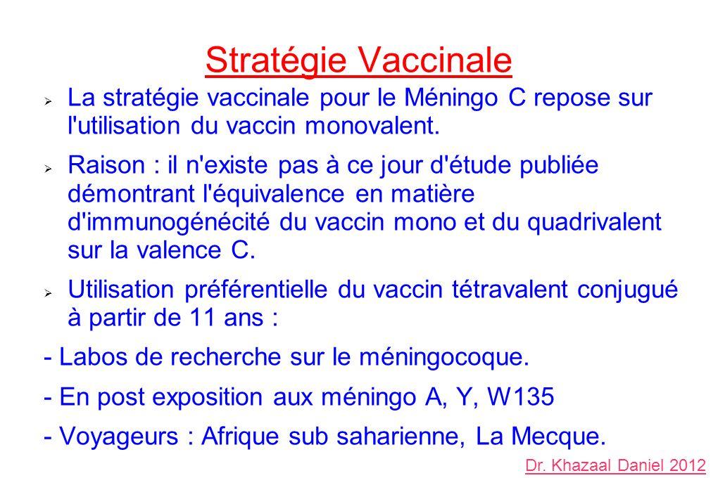 Stratégie Vaccinale La stratégie vaccinale pour le Méningo C repose sur l utilisation du vaccin monovalent.