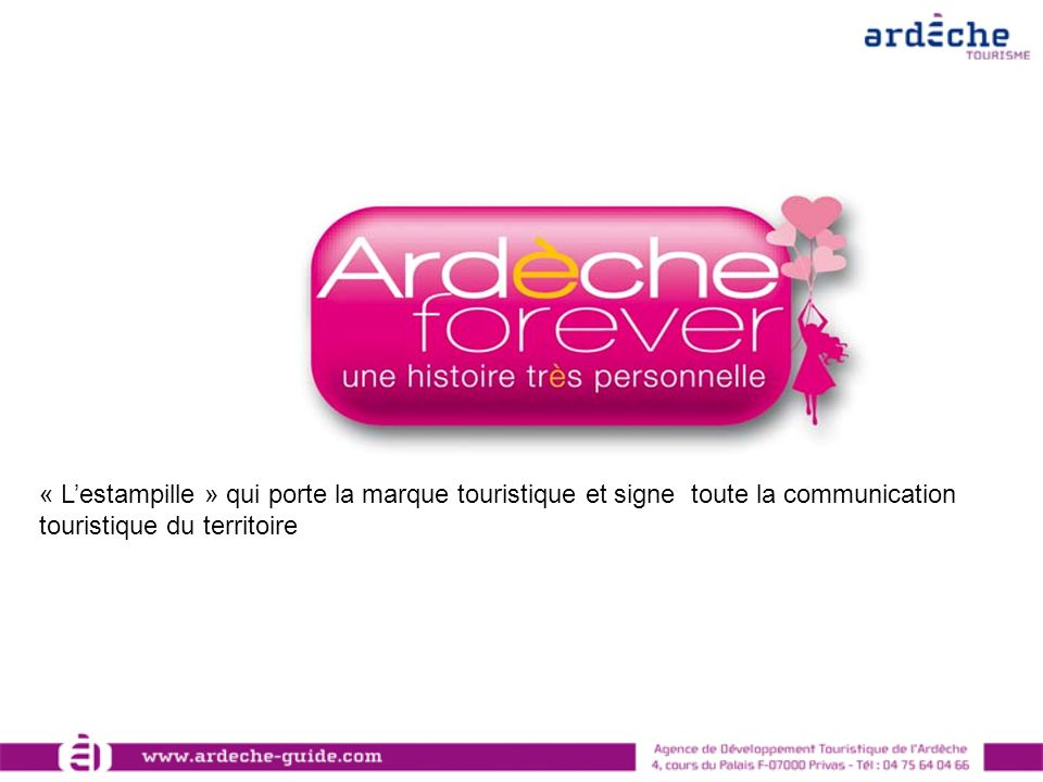 ardeche forever une nouvelle strat gie de communication ppt t l charger. Black Bedroom Furniture Sets. Home Design Ideas