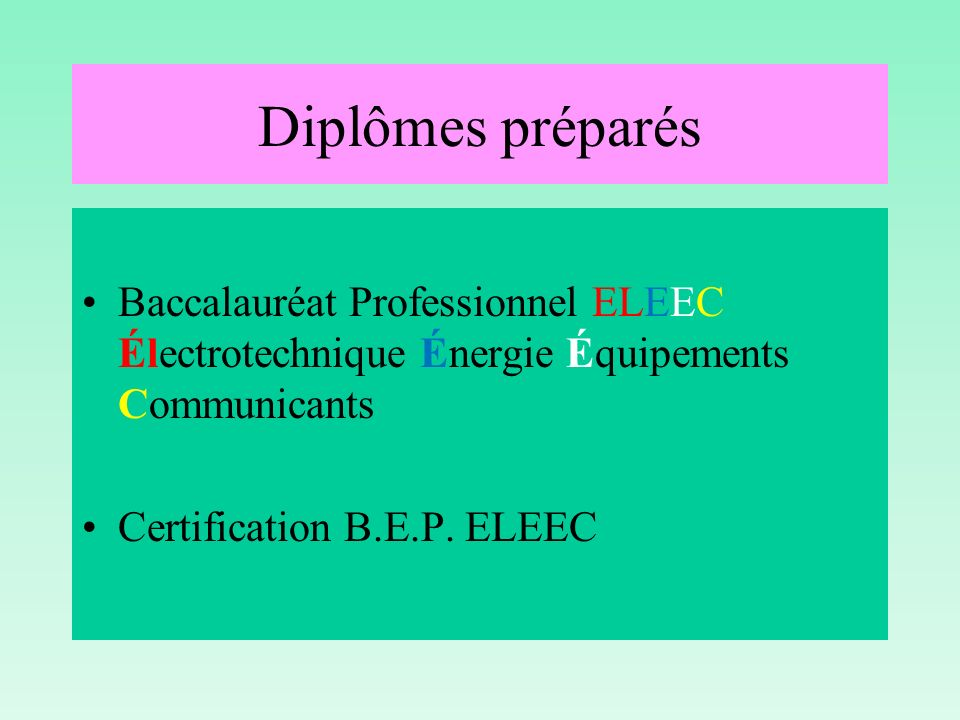 Diplômes préparés Baccalauréat Professionnel ELEEC Électrotechnique Énergie Équipements Communicants.