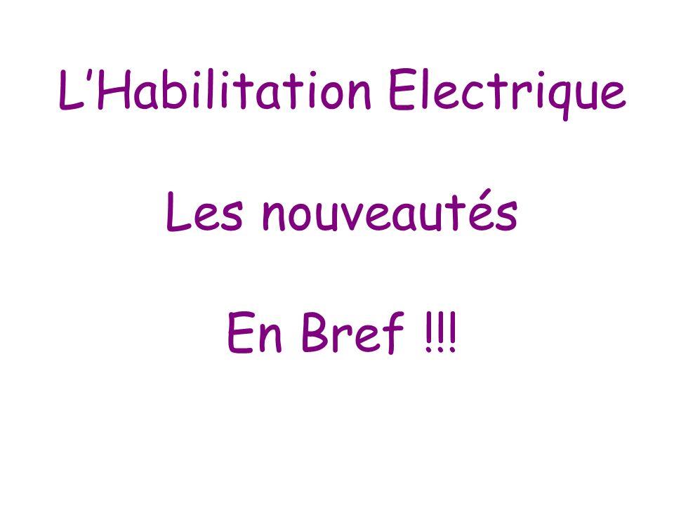 L'Habilitation Electrique Les nouveautés En Bref !!!