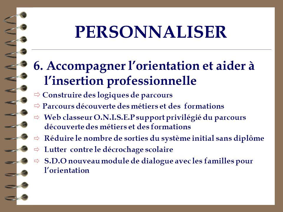 PERSONNALISER 6. Accompagner l'orientation et aider à l'insertion professionnelle.  Construire des logiques de parcours.