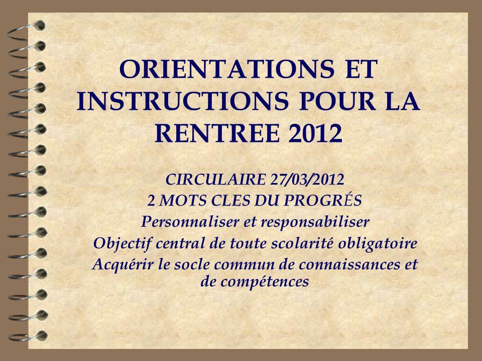 ORIENTATIONS ET INSTRUCTIONS POUR LA RENTREE 2012