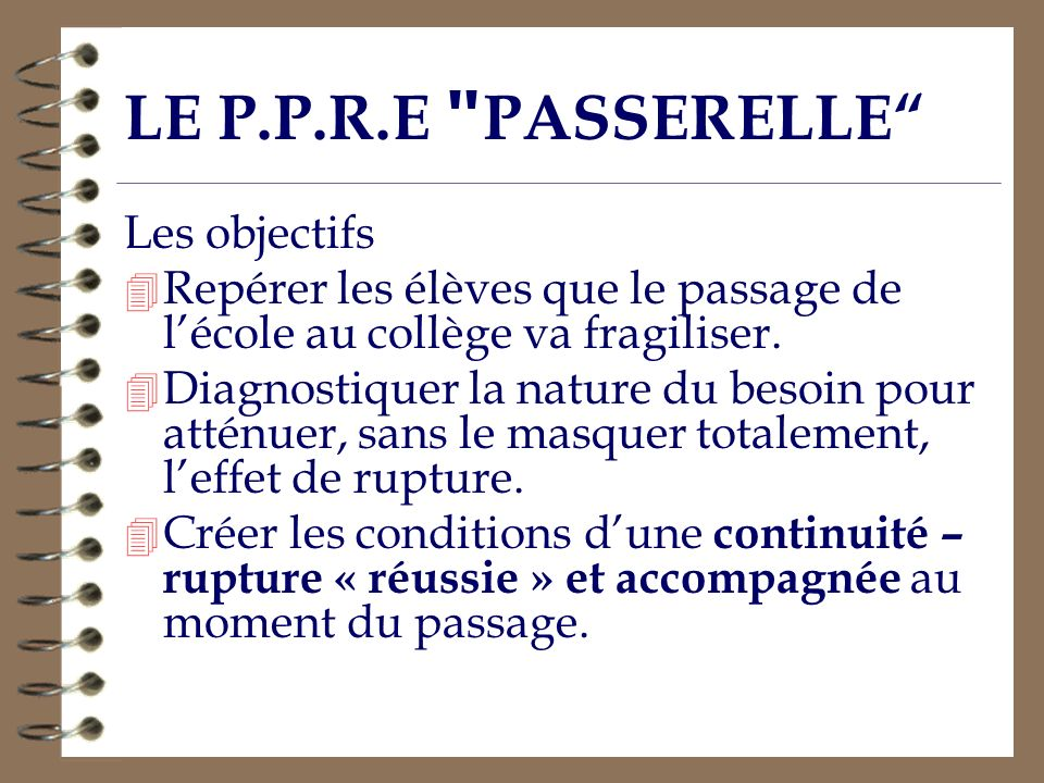 LE P.P.R.E PASSERELLE Les objectifs