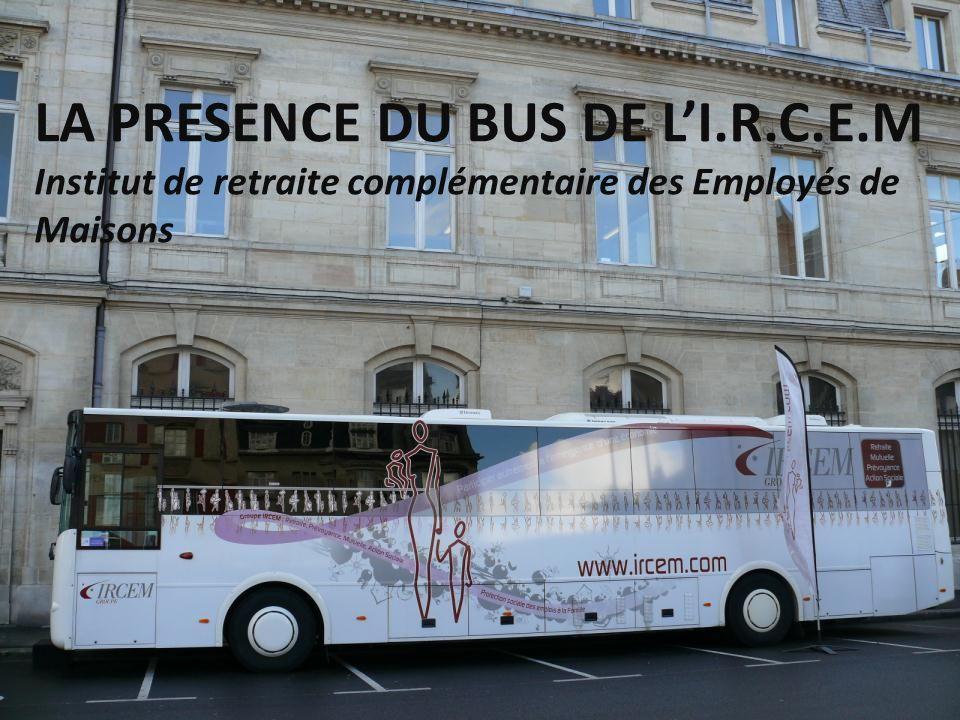 LA PRESENCE DU BUS DE L'I. R. C. E
