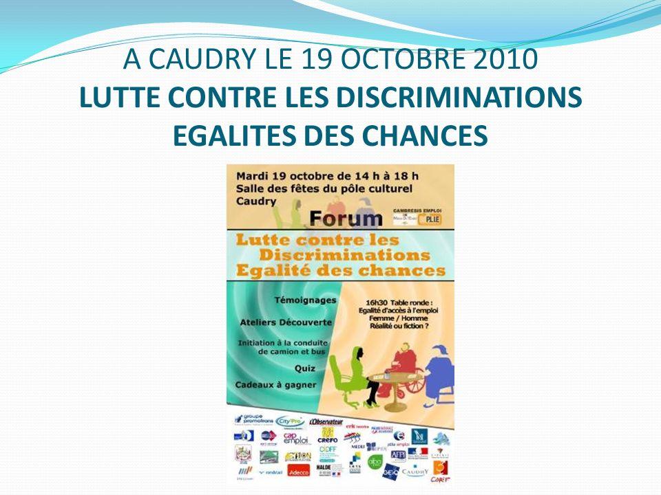 A CAUDRY LE 19 OCTOBRE 2010 LUTTE CONTRE LES DISCRIMINATIONS EGALITES DES CHANCES