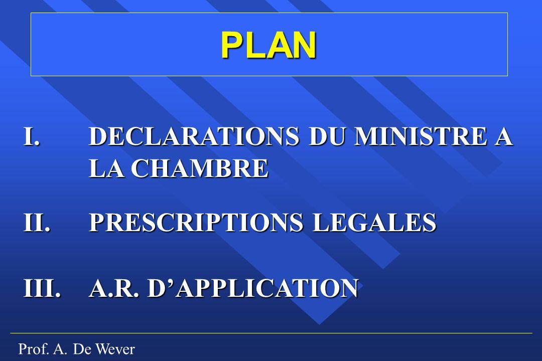 PLAN I. DECLARATIONS DU MINISTRE A LA CHAMBRE