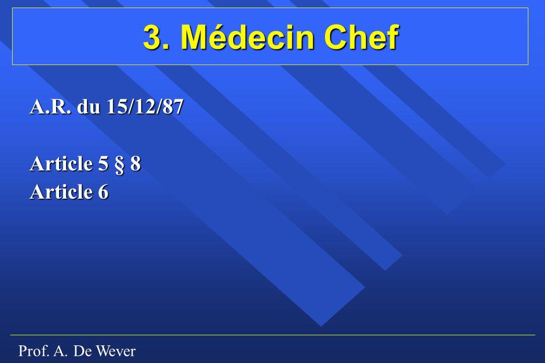 3. Médecin Chef A.R. du 15/12/87 Article 5 § 8 Article 6