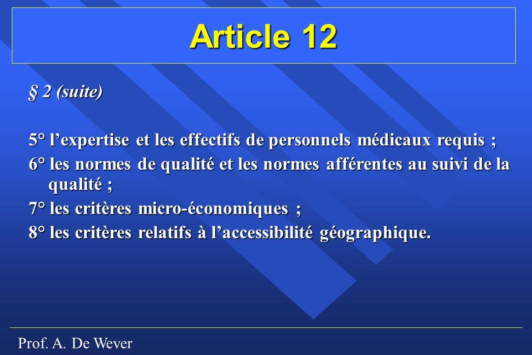 Article 12 § 2 (suite) 5° l'expertise et les effectifs de personnels médicaux requis ;