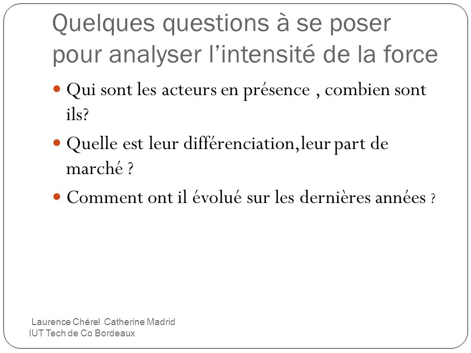 Quelques questions à se poser pour analyser l'intensité de la force