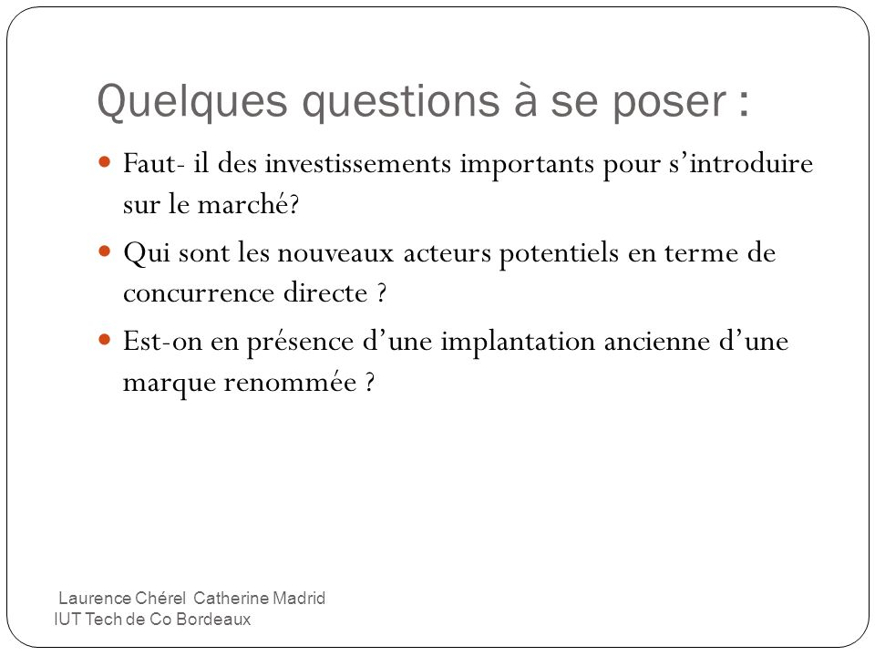 Quelques questions à se poser :