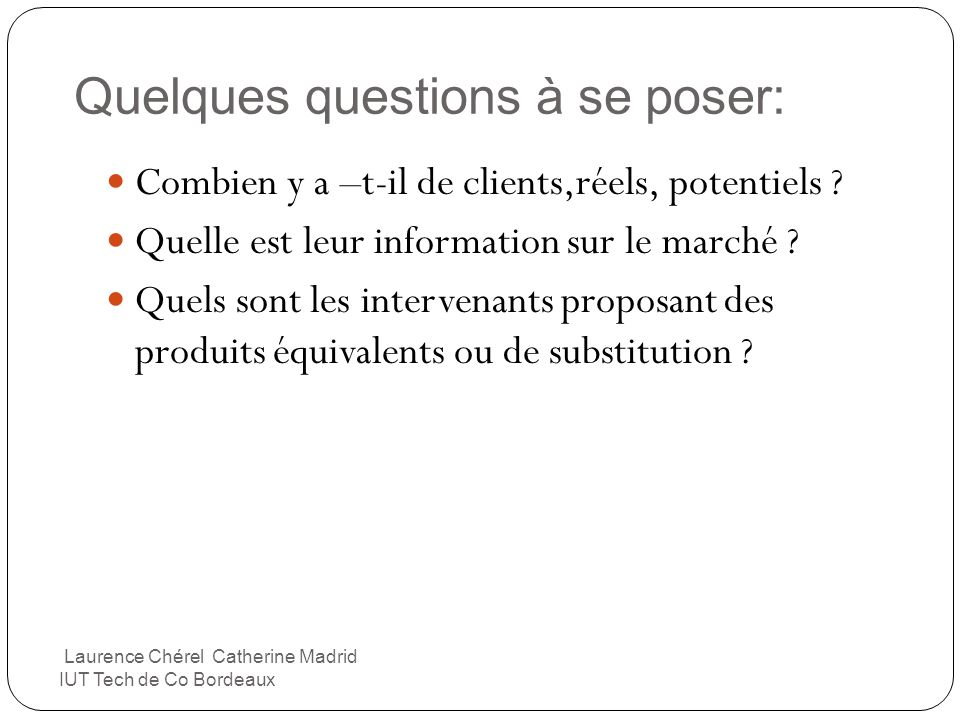 Quelques questions à se poser: