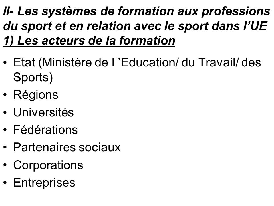 II- Les systèmes de formation aux professions du sport et en relation avec le sport dans l'UE 1) Les acteurs de la formation