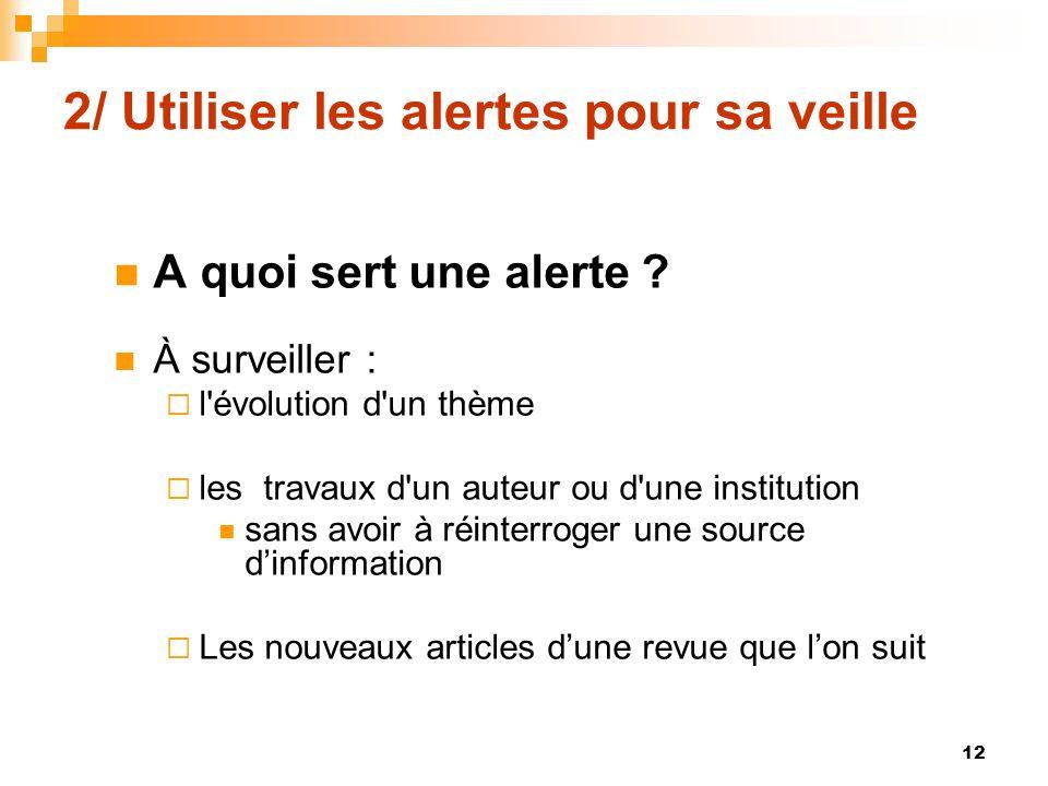 2/ Utiliser les alertes pour sa veille