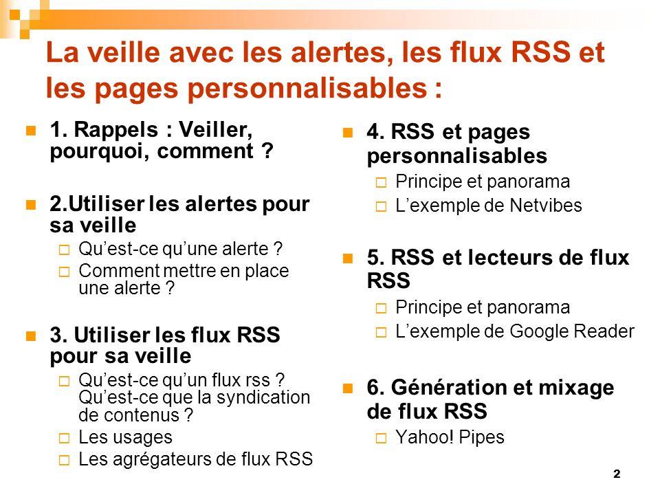 La veille avec les alertes, les flux RSS et les pages personnalisables :