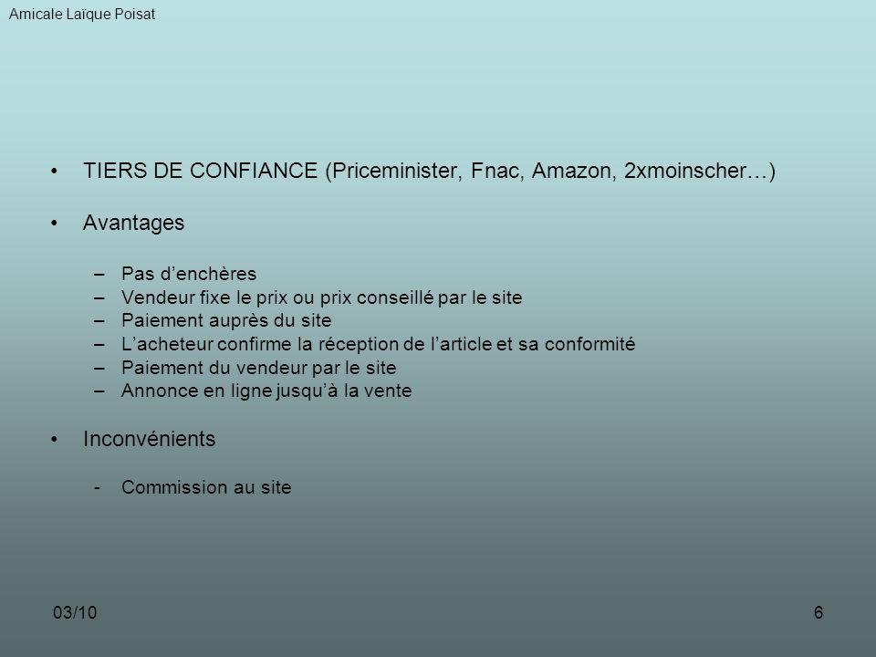 TIERS DE CONFIANCE (Priceminister, Fnac, Amazon, 2xmoinscher…)