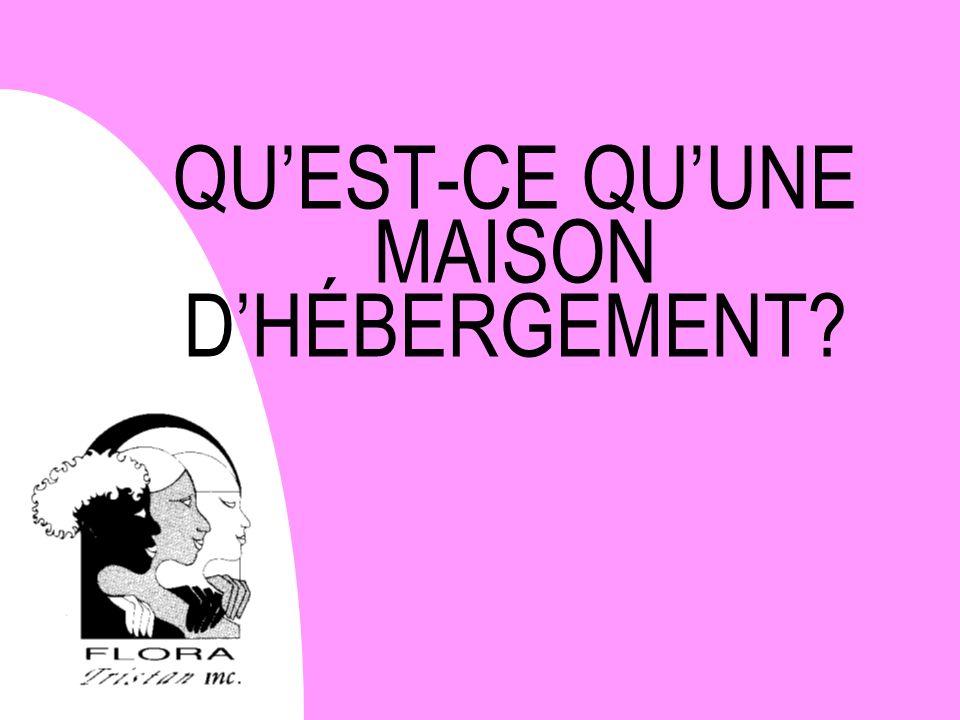 QU'EST-CE QU'UNE MAISON D'HÉBERGEMENT