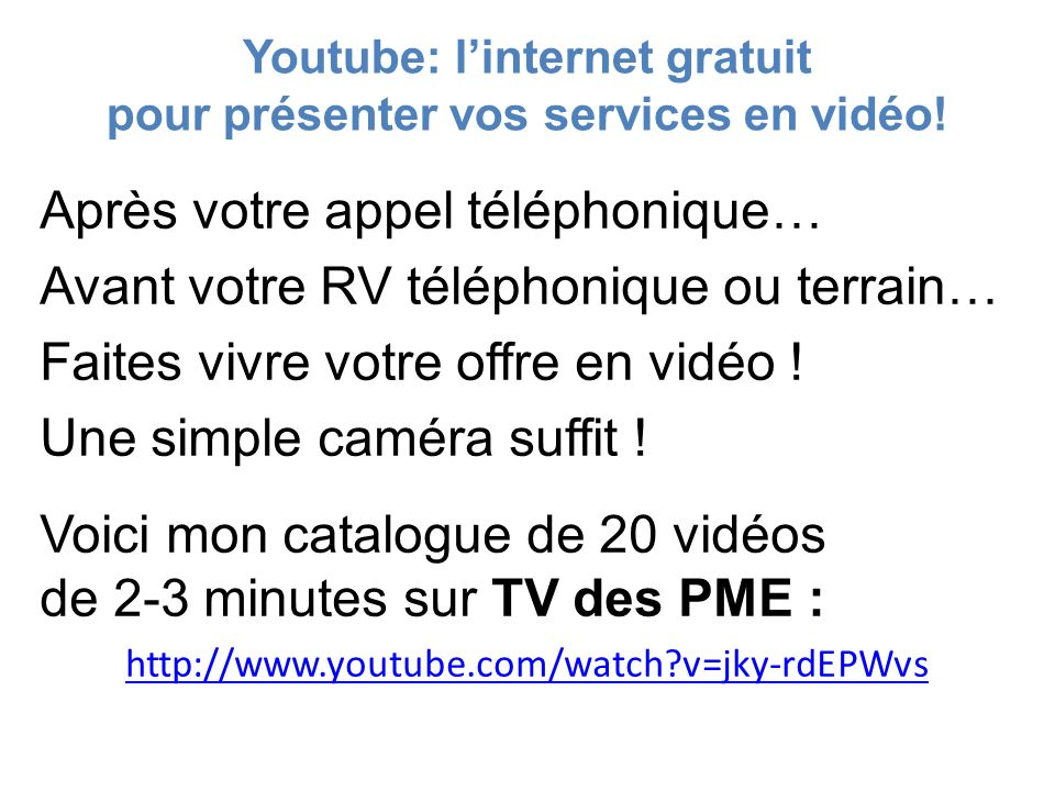 Youtube: l'internet gratuit pour présenter vos services en vidéo!