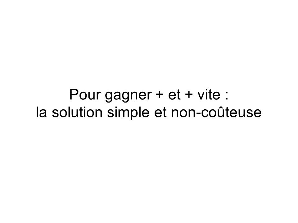 la solution simple et non-coûteuse