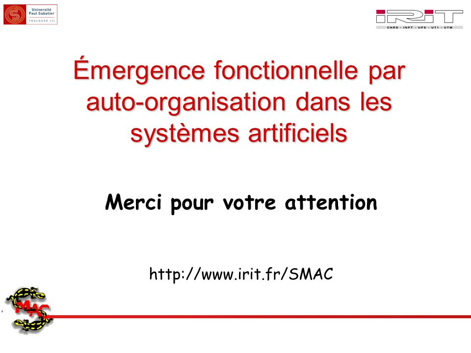 Merci pour votre attention http://www.irit.fr/SMAC