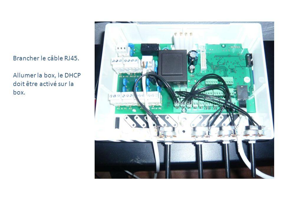 Brancher le câble RJ45. Allumer la box, le DHCP doit être activé sur la box.