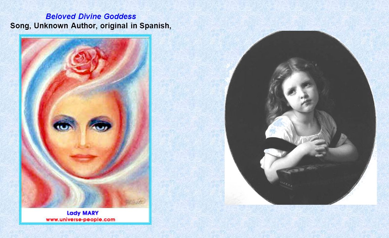 Beloved Divine Goddess Song, Unknown Author, original in Spanish,