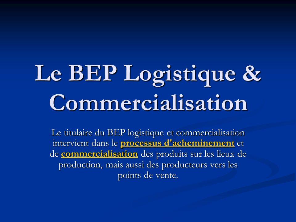 Le BEP Logistique & Commercialisation