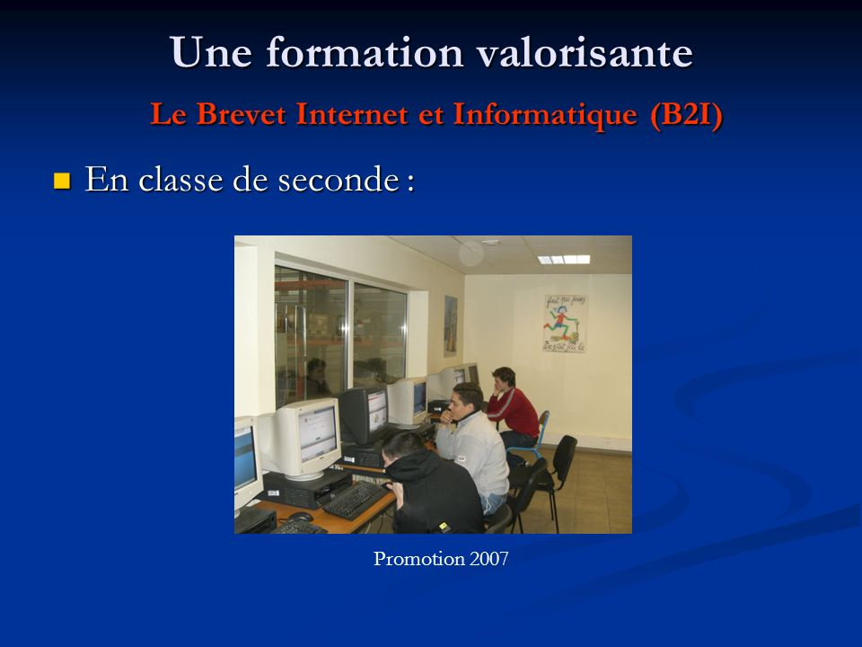 Une formation valorisante Le Brevet Internet et Informatique (B2I)