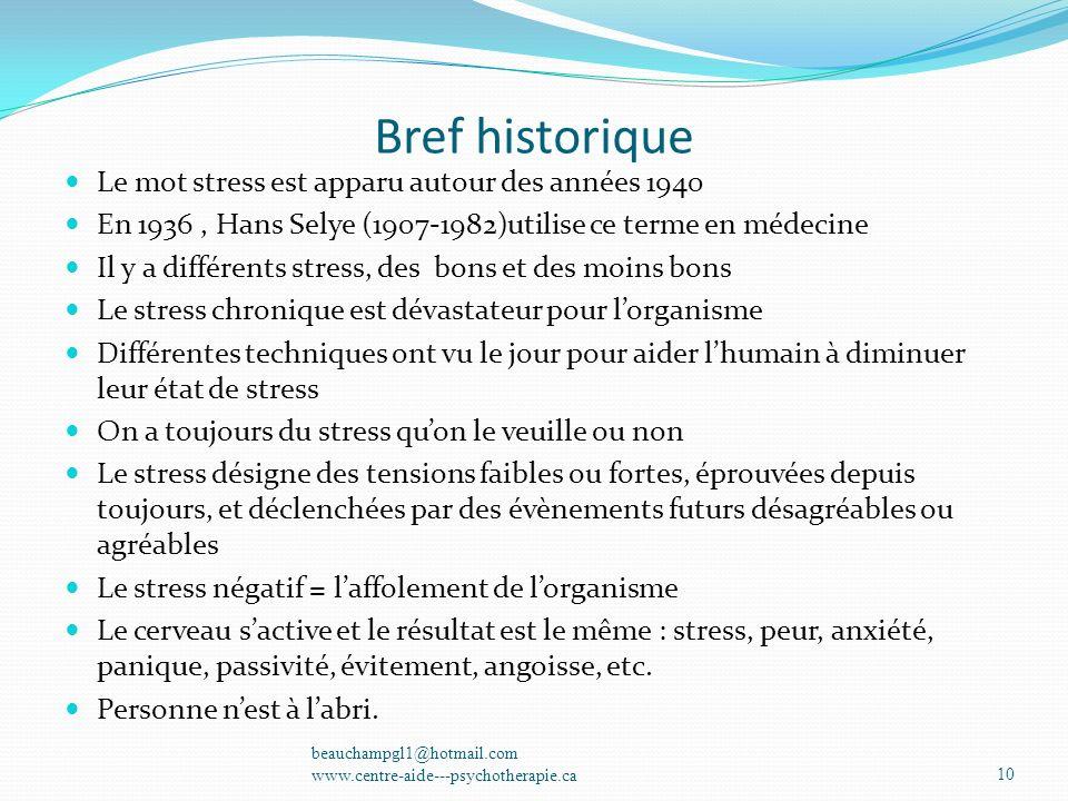Bref historique Le mot stress est apparu autour des années 1940