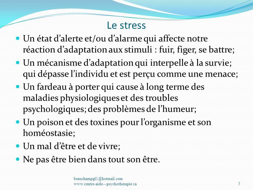 Le stress Un état d'alerte et/ou d'alarme qui affecte notre réaction d'adaptation aux stimuli : fuir, figer, se battre;